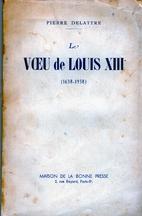 Le voeu de Louis XIII (1638-1938) by…