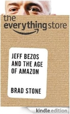 The Everything Store: Jeff Bezos and the Age…