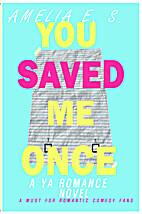 You Saved Me Once
