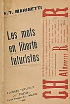 Les mots en liberté futuristes by Marinetti