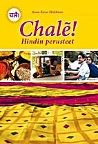 Chalẽ! : Hindin perusteet by Anna-Kaisa…