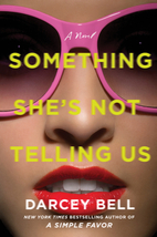 Something She's Not Telling Us: A Novel by…
