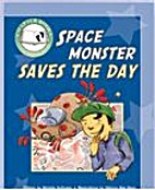 Space Monster Saves the Day by Michele…