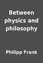 Between physics and philosophy by Philipp…