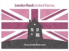 London Road: Linked Stories by Tessa Smith…