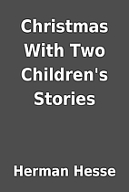 Christmas With Two Children's Stories by…