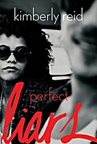 Perfect Liars by Kimberly Reid