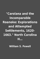 Carolana and the Incomparable Roanoke:…