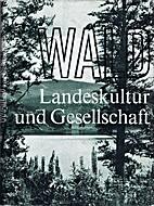 Wald. Landeskultur und Gesellschaft by…