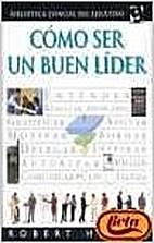 Como Ser Un Buen Lider (Spanish Edition) by…