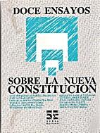 Doce ensayos sobre la nueva constitución by…
