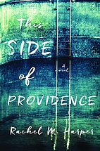 This Side of Providence by Rachel M. Harper