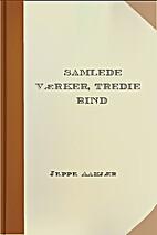 Samlede Værker. Bind 3 by Jeppe Aakjær