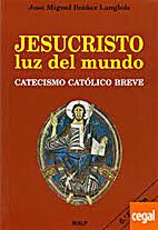 Yo soy el camino : catecismo Católico…