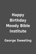 Happy Birthday Moody Bible Institute by…