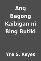 Ang Bagong Kaibigan ni Bing Butiki by Yna S.…