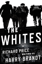 The Whites: A Novel by Richard Price