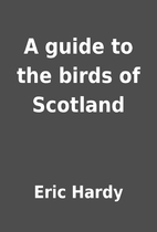 A guide to the birds of Scotland by Eric…