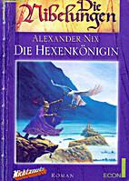 Die Hexenkönigin. Die Nibelungen, 6. by Kai…