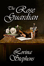The Rose Guardian by Lorina Stephens