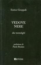 Vedove nere: due monologhi by Enrico…