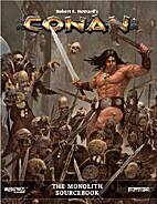 Conan: The Monolith Sourcebook by Matt…