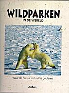 Wildparken in de wereld by Magnus Elander
