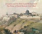 Jerusalem and the Holy Land Rediscovered:…