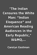 The Indian Censures the White Man:…