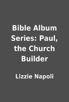 Bible Album Series: Paul, the Church Builder…