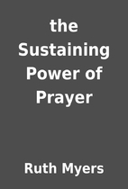 the Sustaining Power of Prayer by Ruth Myers