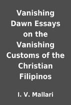 Vanishing Dawn Essays on the Vanishing…