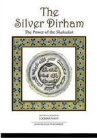 The Silver Dirham: The Power of the Shahadah…