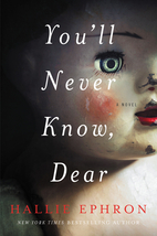 You'll Never Know, Dear by Hallie Ephron