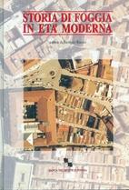 Storia di Foggia in età moderna by Saverio…