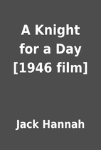 A Knight for a Day [1946 film] by Jack…