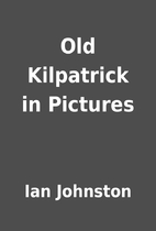 Old Kilpatrick in Pictures by Ian Johnston