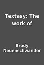 Textasy: The work of by Brody Neuenschwander