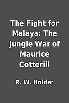 The Fight for Malaya: The Jungle War of…