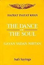 The Dance of the Soul: Gayan Vadan Nirtan:…