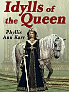 The Idylls of the Queen: A Tale of Queen…