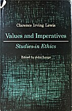 Values and imperatives; studies in ethics by…