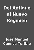 Del Antiguo al Nuevo Régimen by José…