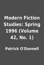 Modern Fiction Studies: Spring 1996 (Volume…