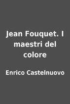 Jean Fouquet. I maestri del colore by Enrico…