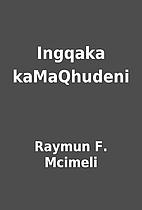 Ingqaka kaMaQhudeni by Raymun F. Mcimeli