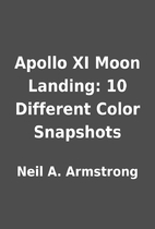 Apollo XI Moon Landing: 10 Different Color…