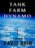 Tank Farm Dynamo by David Brin
