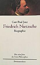 Friedrich Nietzsche : Biographie Bd. 2. Die…