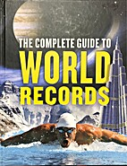 The Complete Gide To World Records by Kenny…